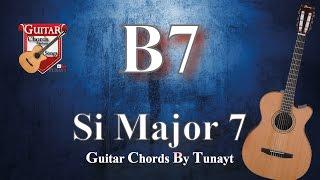 ★ ★ ★ Si Major7   How To Play B7 Chords On Guitar   Si Majör 7 Akoru Gitarda Nasıl Basılır ?