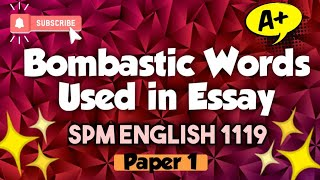 [Score A+ SPM 2020] How to impress your English Teacher with your Essay? - Bombastic Words