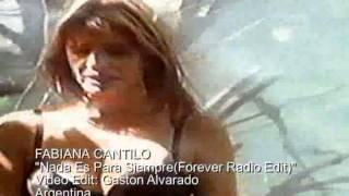 FABIANA CANTILO  Nada Es Para Siempre(Forever Radio Edit)