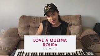 Love à Queima Roupa   Marília Mendonça (COVER) Laila Frazão