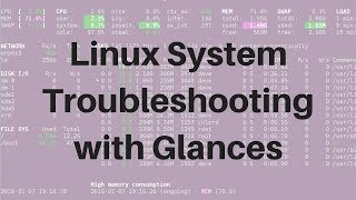 Linux Tools: Monitoring & Troubleshooting Basics With Glances