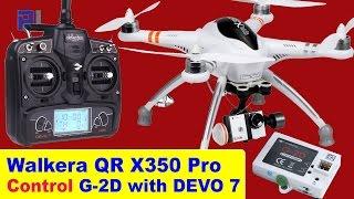 Controlling Walkera QR X350 Pro G-2D Gimbal with DEVO 7