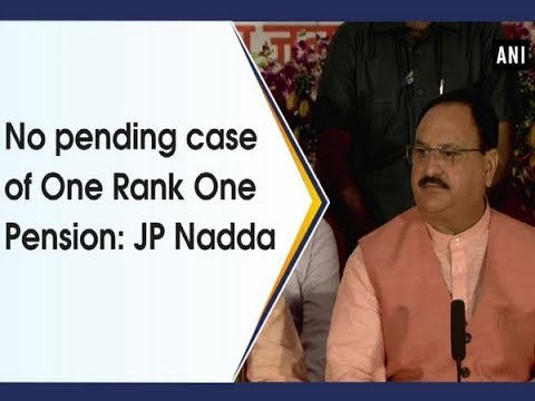 No pending case of One Rank One Pension: JP Nadda