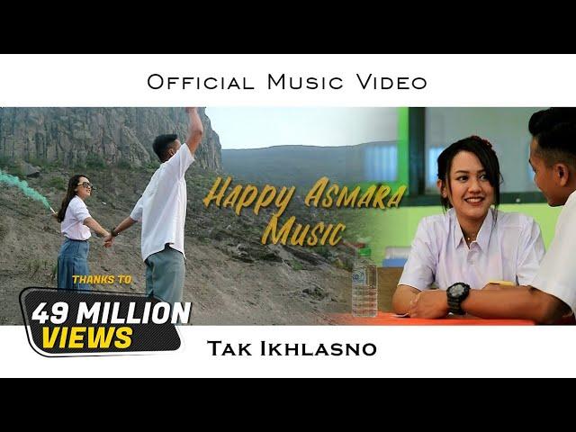 HAPPY ASMARA - TAK IKHLASNO (Official Music Video)