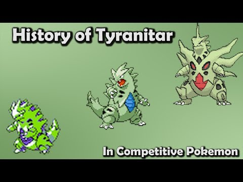 How GOOD was Tyranitar ACTUALLY? – History of Tyranitar in Competitive Pokemon (Gens 2-6)