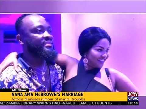 Nana Ama McBrown's Marriage - AM Showbiz on JoyNews (8-5-18)