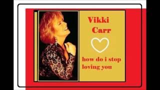 Vikki Carr - How Do I Stop Loving You