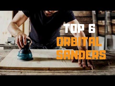 Best Random Orbital Sander in 2019 – Top 6 Orbital Sanders Review