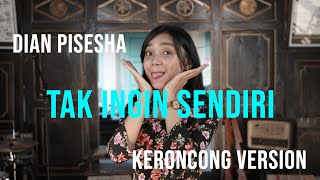 [ KERONCONG MILENIAL ] TAK INGIN SENDIRI - DIAN PISESHA COVER BY REMEMBER ENTERTAINMENT