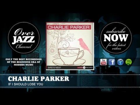 Charlie Parker - If I Should Lose You (1949)