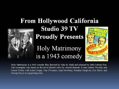Studio 39 TV:  Holy Matrimony 1943 With Gracie Fields Monty Woolley