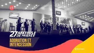Adoration Et Intercession. 27 Matins De Prière [Jour 17]