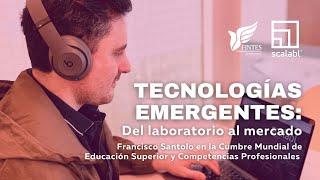 Tecnologías emergentes: del laboratorio al mercado | Francisco Santolo