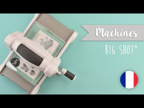 Comment utiliser la machine Big Shot? Sizzix