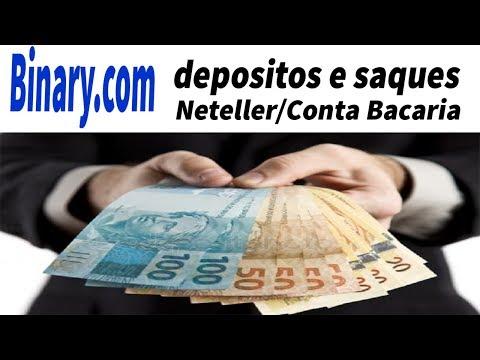 Binary.com Depositos e Saques 2019 | Neteller/Conta Bancaria
