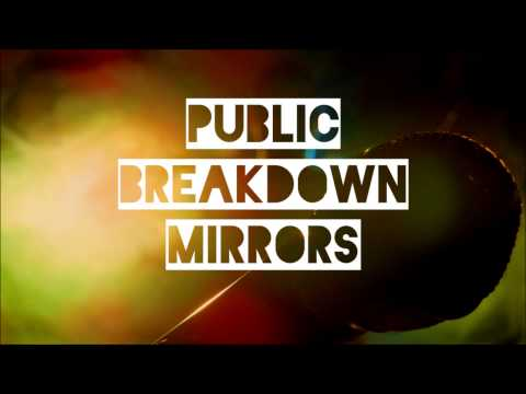 Public BreakDown - Mirrors