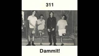 311 - Dammit! (1990) - 11 Thriving to the Scene (HQ)