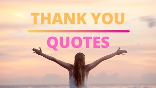 Thank You Quotes | Gratitude Quotes And Sayings | Be Grateful