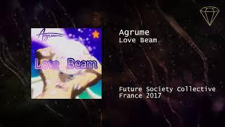Agrume   Love Beam