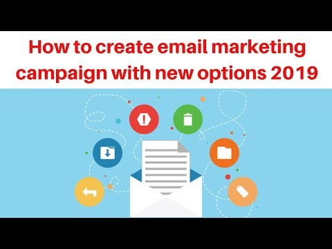 How to create email marketing campaign with new options 2019