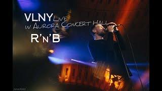 VLNY — R'n'B (Live in Aurora Concert Hall)