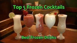 Top 5 Frozen Cocktails Best Frozen Drinks Vacation Cocktail
