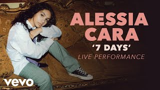 Alessia Cara   7 Days (Official Live Performance) | Vevo X Alessia Cara