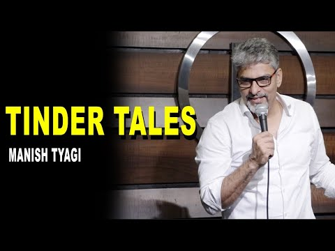Unmatched : Kuch Tinder Tales - Stand up Comedy by Manish Tyagi