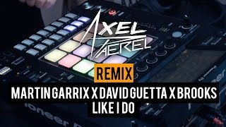 LIVE REMIX | David Guetta, Martin Garrix & Brooks - Like I Do | Pioneer DJ DJS-1000