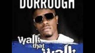 DORROUGH- WALK THAT WALK