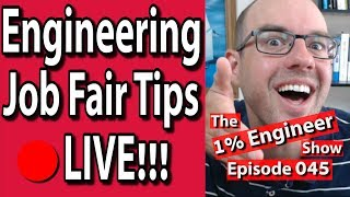🔴15 Engineering Career Fair Tips | Engineering Job Fair Advice | 1% Engineer Show 045