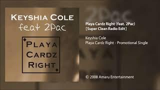 Keyshia Cole - Playa Cardz Right (feat. 2Pac) [Super Clean Radio Edit]