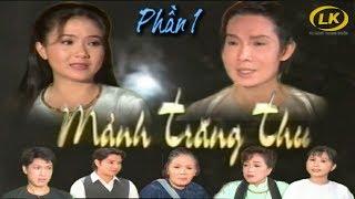 Mãnh Trăng Thu - Thanh Ngân, Vũ Linh, Phương Hồng Thuỷ, Út Bạch Lan