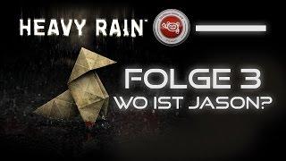 [Livestream Gameplay] Heavy Rain #03 - Wo ist Jason?
