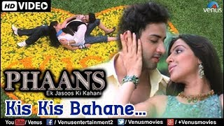 Kis Kis Bahane : Full Video Song | Phaans | Kanan Malhotra, Shieva |