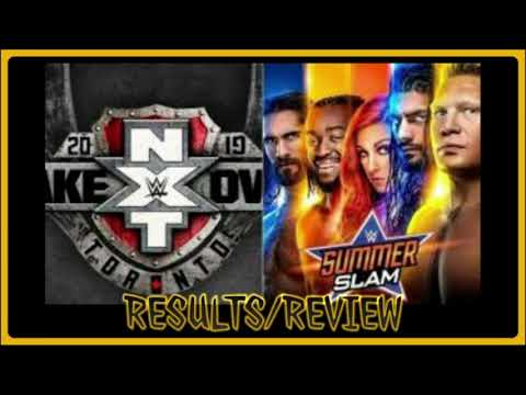 WWE SUMMERSLAM / NXT TAKEOVER TORONTO / 2019 /  RESULTS & REVIEW