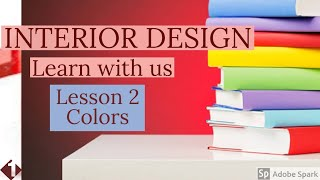 INTERIOR DESIGNING | FOR BEGINNERS | LEARN WITH US | LESSON 2| COLORS