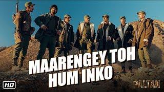 Maarengey Toh Hum Inko   Paltan   In Cinemas Now   Dialogue Promo 5   J P Dutta