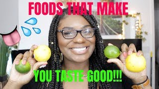 FOODS THAT MAKE YOU SMELL AND TASTE BETTER!
