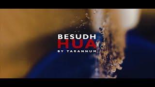 Besudh hua - tarannum_music