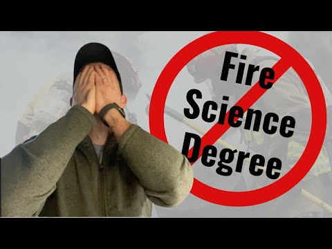 Why You Should NOT Get A Fire Science Degree.