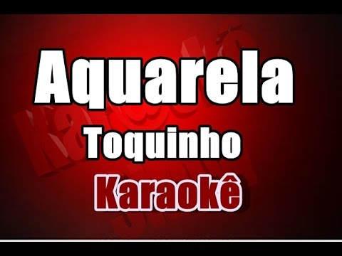 Aquarela - Toquinho - Karaokê