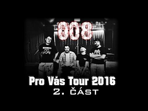 008 - 008+Compromysh-Pro Vás Tour 2016 (2.část)