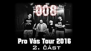 Video 008+Compromysh-Pro Vás Tour 2016 (2.část)