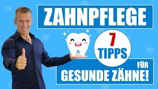Zahnpflege  - 7 Tipps für gesunde Zähne!