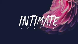 Yungen Ft. Craig David   Intimate (Lyrics)