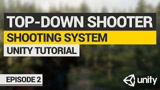 Let's Make: Top-Down Shooter in Unity | Episode 2: Shooting & Weapons!