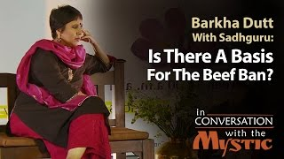 Is There A Basis For The Beef Ban  Barkha Dutt With Sadhguru