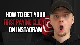 How to get your first client on Instagram? ($500+ per client)