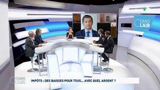Impôts : Des Baisses Pour Tous...avec Quel Argent ? #cdanslair 09.05.2019